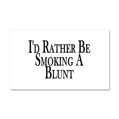Rather Smoke Blunt Car Magnet 12 x 20