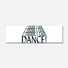 I Can Dance Car Magnet 10 x 3