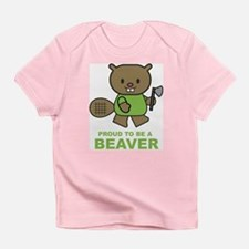 Proud To Be A Beaver Infant T-Shirt