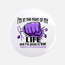 "Fight Of My Life Hodgkin's Lymphoma 3.5"" Button"