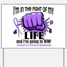 Fight Of My Life Hodgkin's Lymphoma Yard Sign