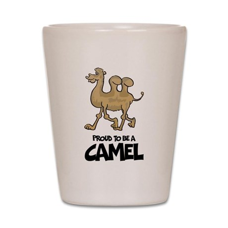 Proud To Be A Camel Shot Glass