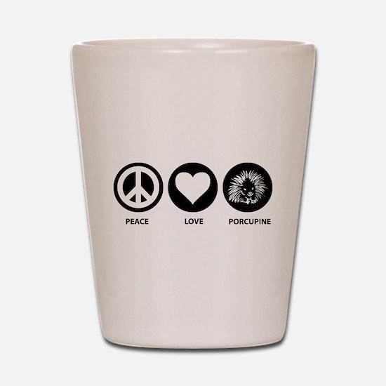Peace Love Porcupine Shot Glass