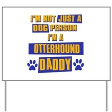 Otterhound Daddy Yard Sign