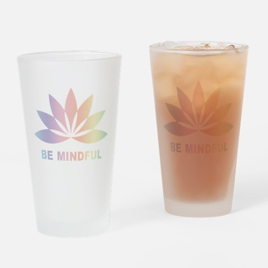 Be Mindful Pint Glass
