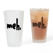 'meh.' Pint Glass