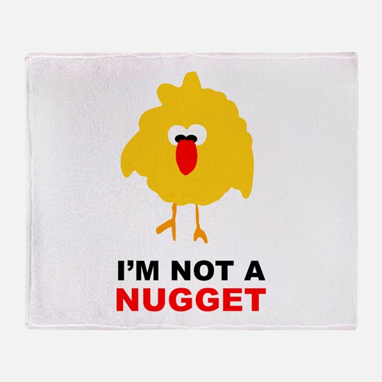 I'm Not A Nugget Throw Blanket