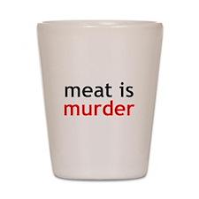 Meat Is Murder Shot Glass