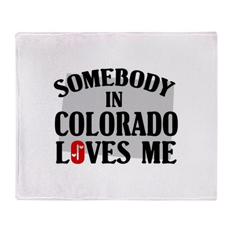 Somebody In Colorado Throw Blanket