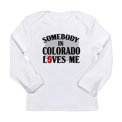 Somebody In Colorado Long Sleeve Infant T-Shirt