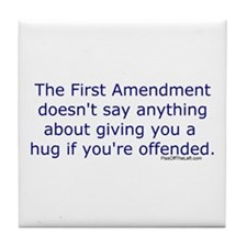 First Amendment / hug if offended Tile Coaster
