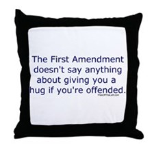 First Amendment / hug if offended Throw Pillow