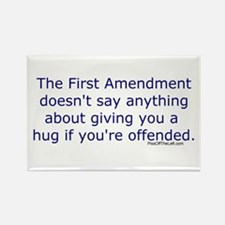 First Amendment / hug if offended Rectangle Magnet