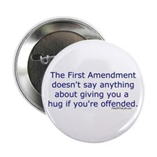 "First Amendment / hug if offended 2.25"" Button (10"