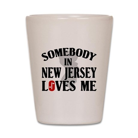 Somebody In New Jersey Shot Glass
