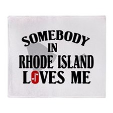Somebody In Rhode Island Throw Blanket