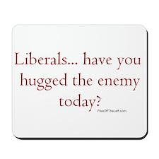Anti-Liberal / Hugged the enemy Mousepad