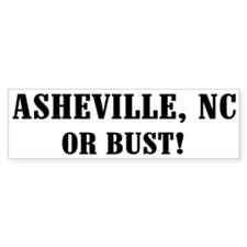 Asheville or Bust! Bumper Bumper Sticker