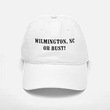 Wilmington or Bust! Baseball Baseball Cap