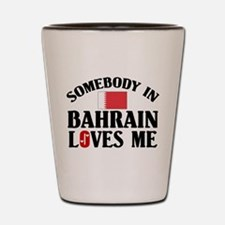 Somebody In Bahrain Shot Glass