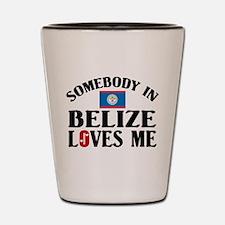 Somebody In Belize Shot Glass