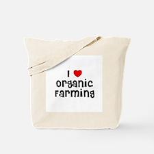 I * Organic Farming Tote Bag