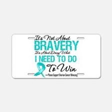 Bravery - Ovarian Cancer Aluminum License Plate