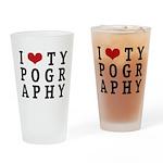 I Heart Typography Pint Glass