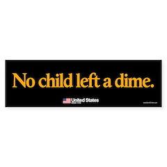 No Child Left a Dime sticker