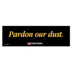 Pardon Our Dust sticker