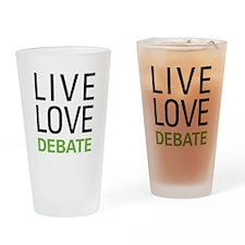 Live Love Debate Drinking Glass