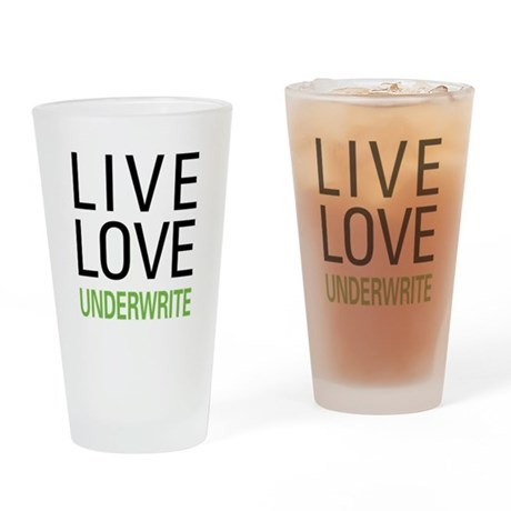 Live Love Underwrite Pint Glass