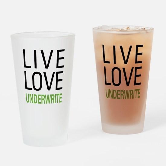 Live Love Underwrite Pint Glass