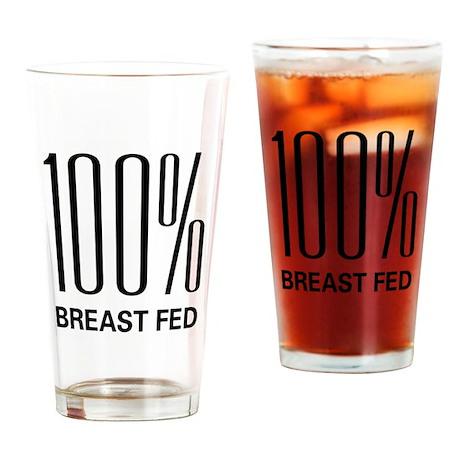 100 Percent Breast Fed Pint Glass