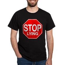 Stop Lying Black T-Shirt