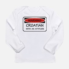 Attitude Croatian Long Sleeve Infant T-Shirt