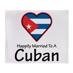 Happily Married To A Cuban Throw Blanket
