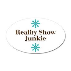Reality Show Junkie 22x14 Oval Wall Peel
