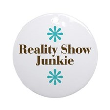 Reality Show Junkie Ornament (Round)