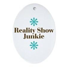 Reality Show Junkie Ornament (Oval)