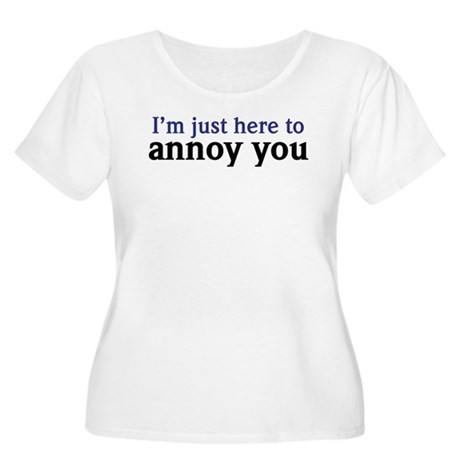 Annoy You Women's Plus Size Scoop Neck T-Shirt