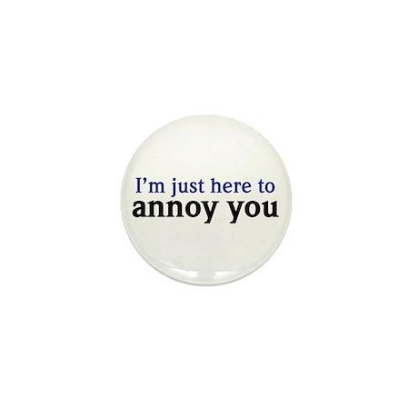 Annoy You Mini Button