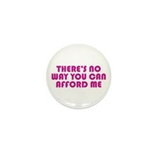 You Can't Afford Me Mini Button (10 pack)