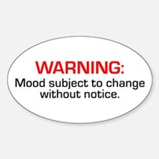 Mood Subject To Change Decal