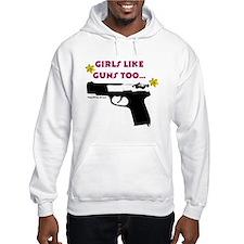 Girls like guns too Jumper Hoody