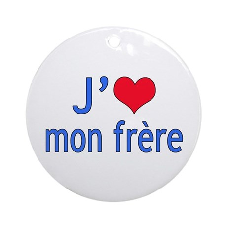 I Love Brother (French) Ornament (Round)