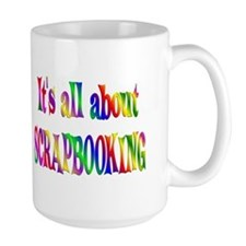 About Scrapbooking Coffee Mug