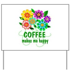 Coffee Happiness Yard Sign