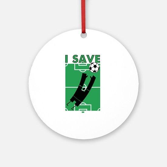 Soccer I Save Ornament (Round)