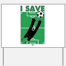 Soccer I Save Yard Sign